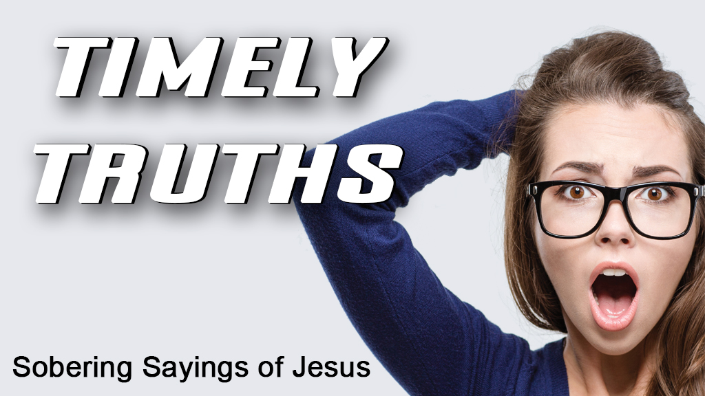 Timely Truths: Sober Sayings of Jesus